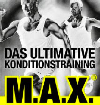 M.A.X. das ultimative Konditionstraining